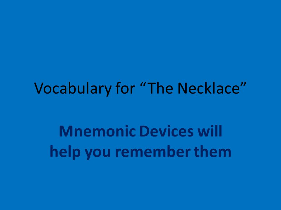 """Vocabulary for """"The Necklace"""" Mnemonic Devices will help you remember them"""