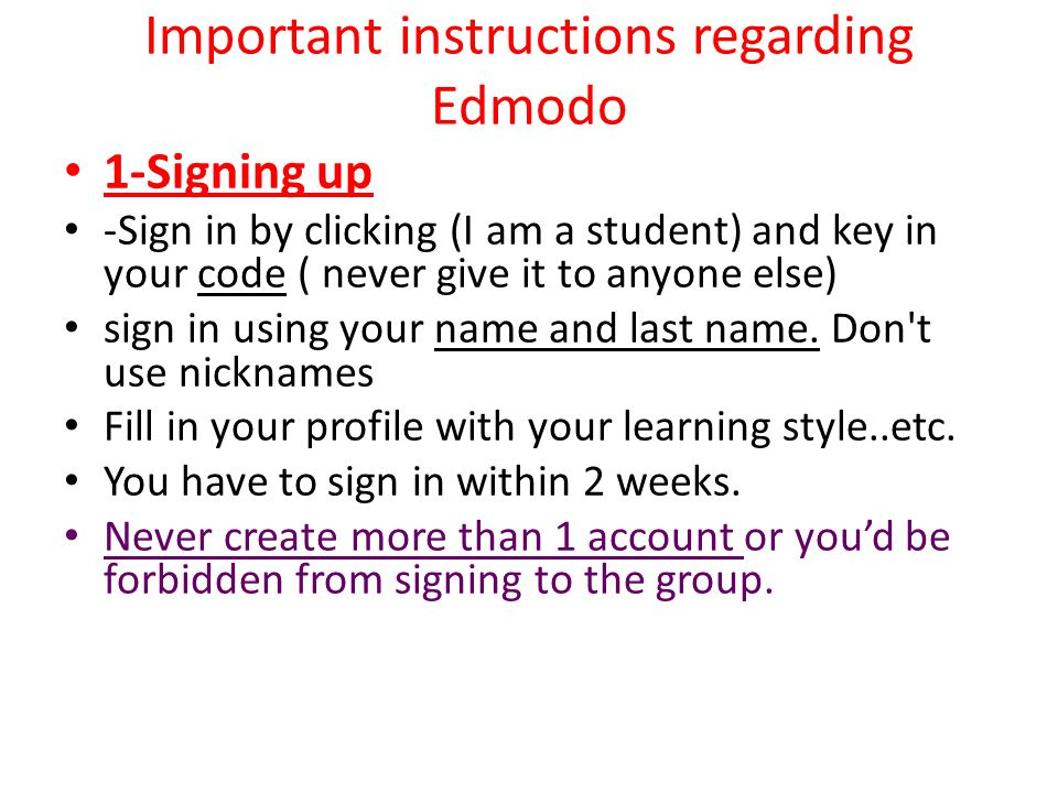 Important instructions regarding Edmodo 1-Signing up -Sign in by clicking (I am a student) and key in your code ( never give it to anyone else) sign in using your name and last name.