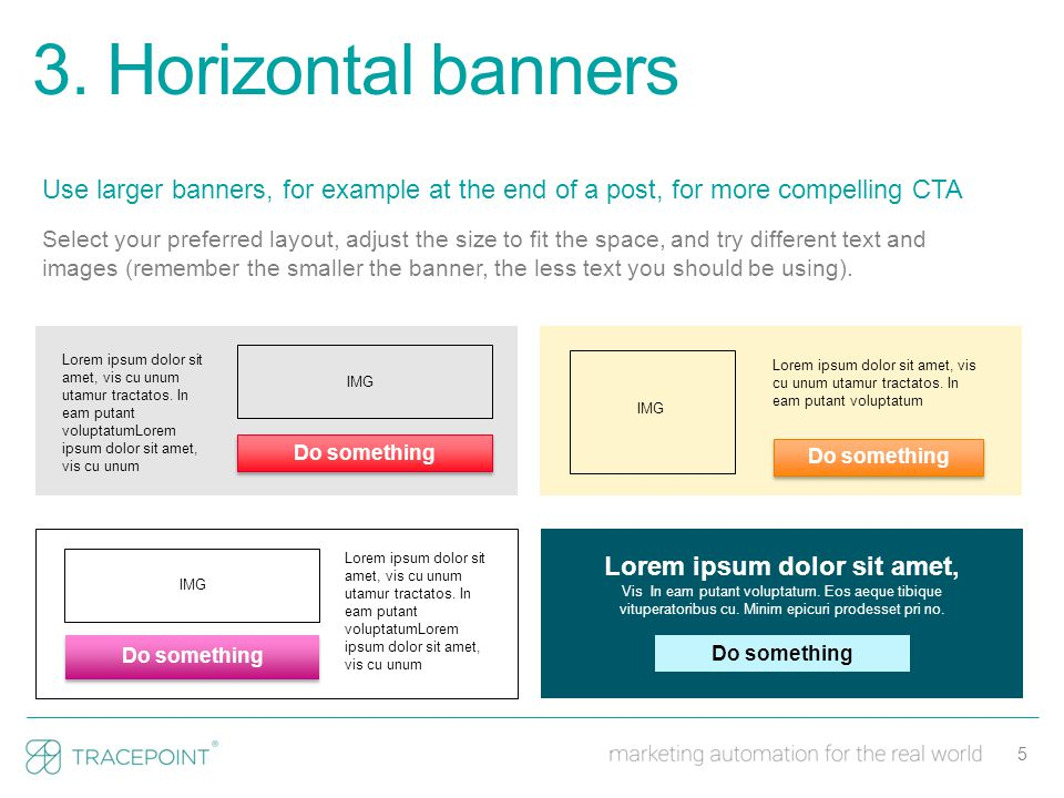 5 3. Horizontal banners Use larger banners, for example at the end of a post, for more compelling CTA Select your preferred layout, adjust the size to