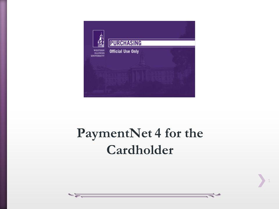 1 PaymentNet 4 for the Cardholder