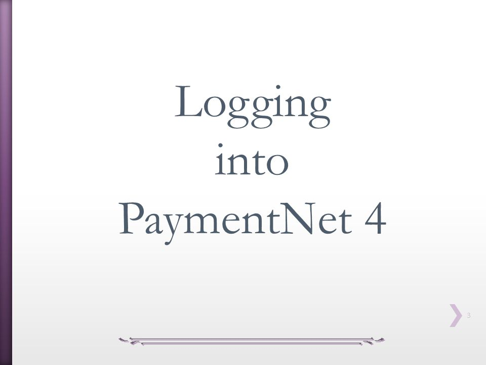 4 This is the new Log On Screen.Anytime you launch a PaymentNet session, you will be taken here.