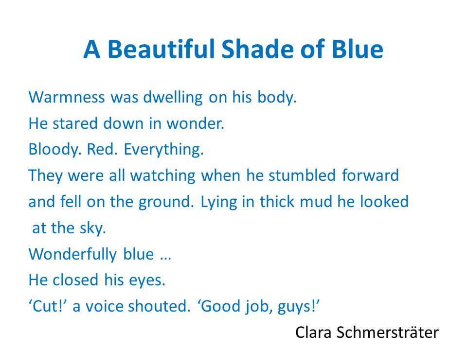 A Beautiful Shade of Blue Warmness was dwelling on his body.