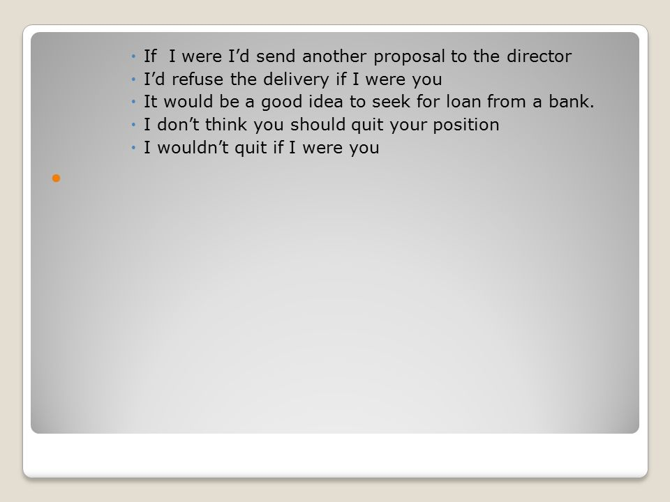  If I were I'd send another proposal to the director  I'd refuse the delivery if I were you  It would be a good idea to seek for loan from a bank.