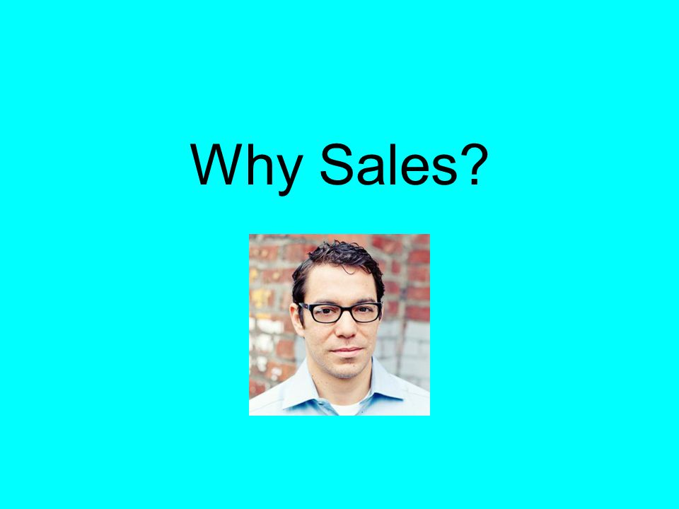 Why Sales?
