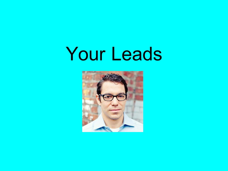 Your Leads