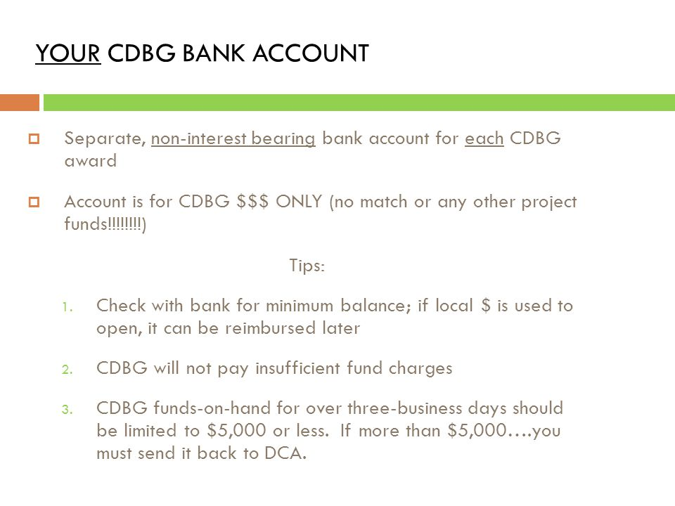 7. Vendor Management Bank Account Form  Draw-Down funds deposited electronically to your CDBG bank account  Must be signed & returned with award pac