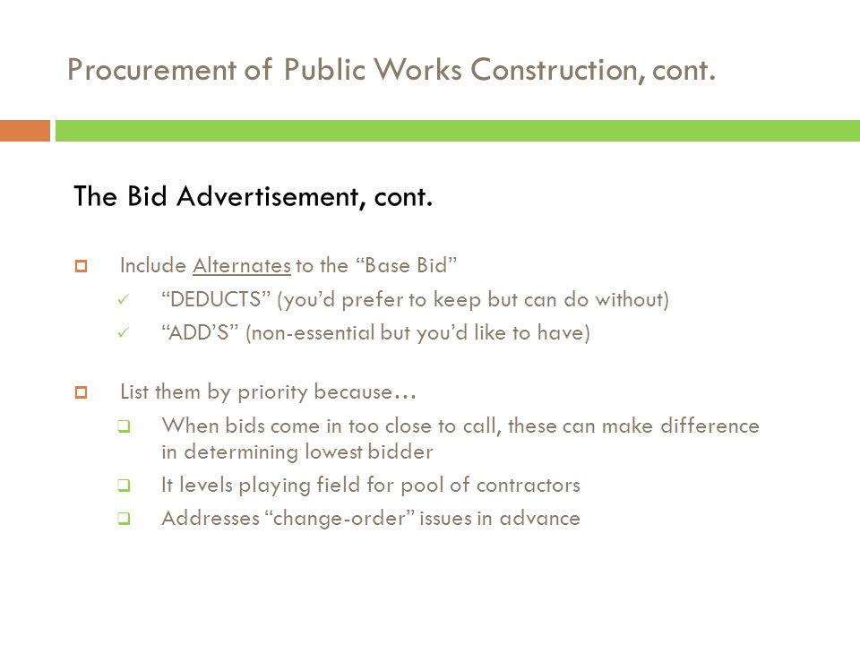 Procurement of Public Works Construction, cont. What's Included in the Bid Advertisement.