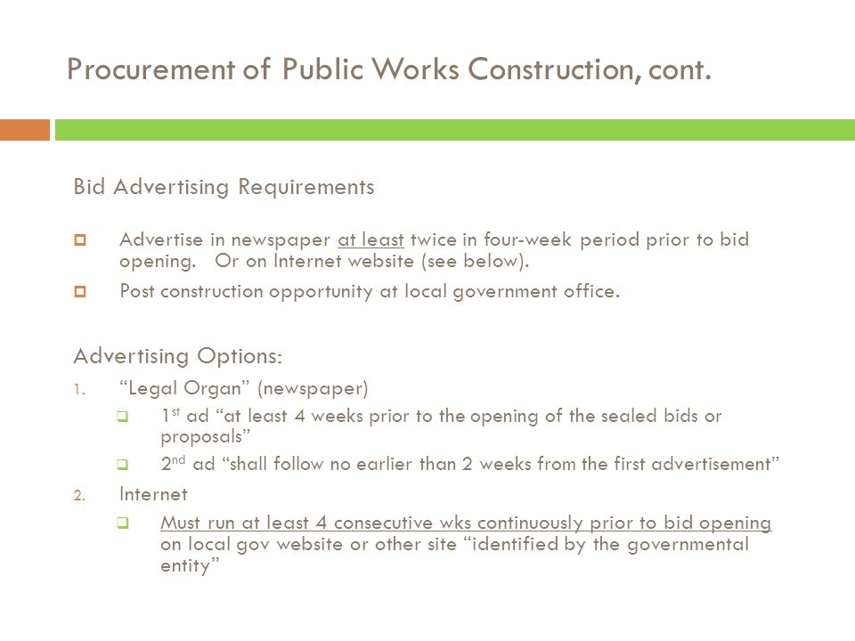 "Procurement of Public Works Construction, cont. The Bid Advertisement, cont.  Include Alternates to the ""Base Bid"" ""DEDUCTS"" (you'd prefer to keep bu"