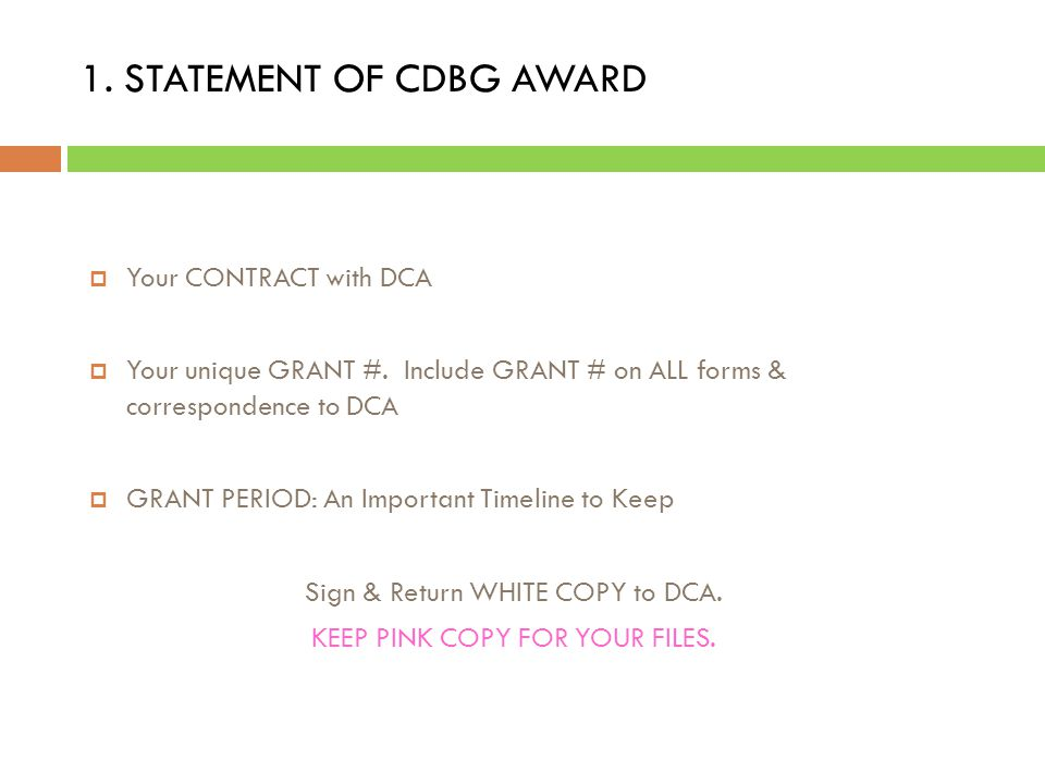 1.STATEMENT OF CDBG AWARD  Your CONTRACT with DCA  Your unique GRANT #.