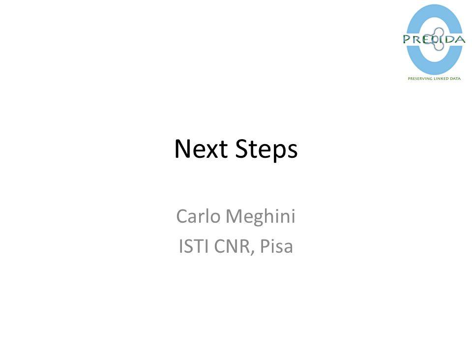 Next Steps Carlo Meghini ISTI CNR, Pisa