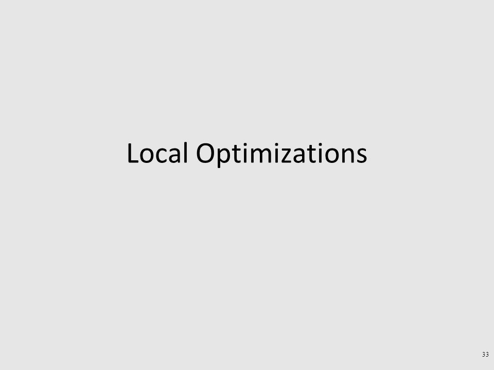Local Optimizations 33