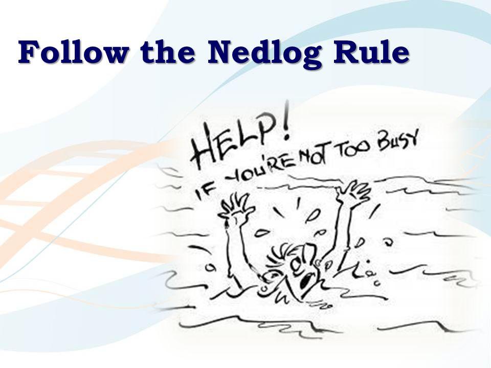 Follow the Nedlog Rule