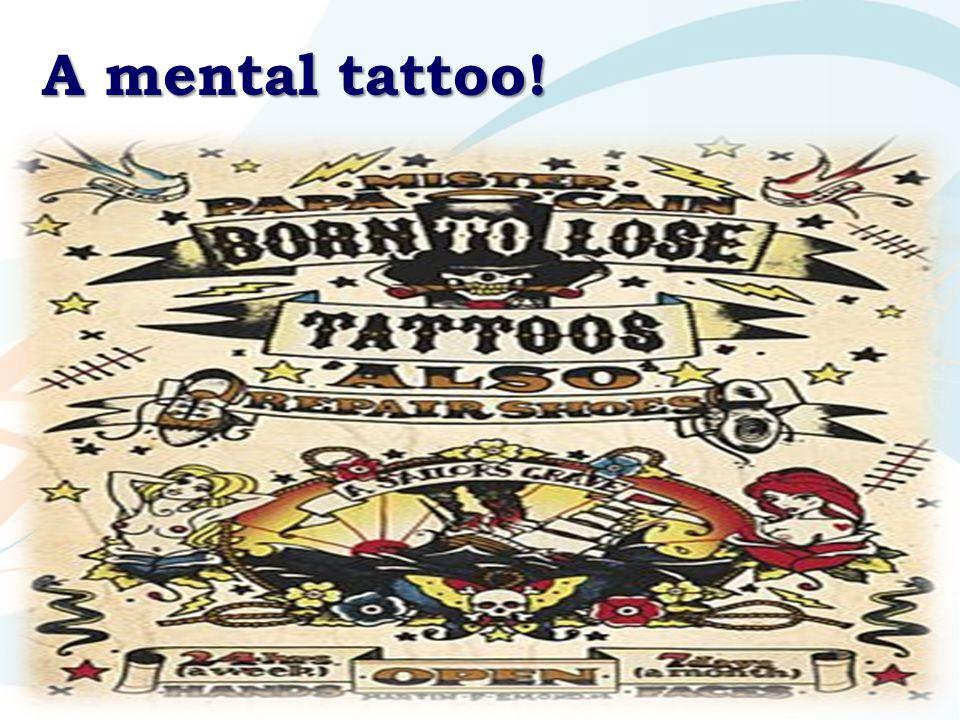 A mental tattoo!