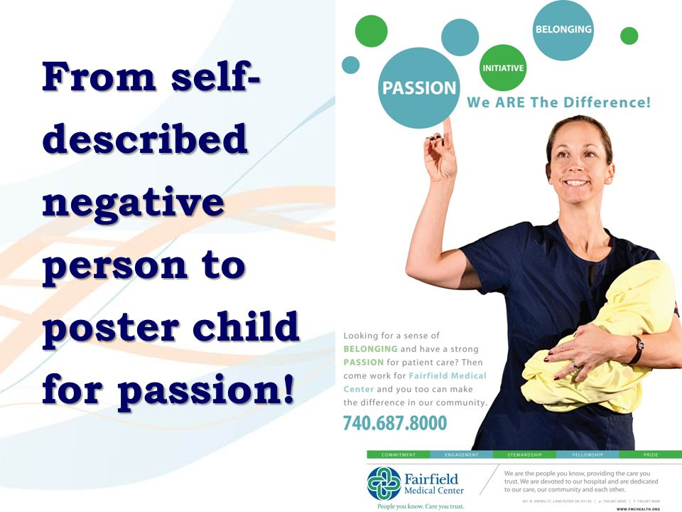 From self- described negative person to poster child for passion!