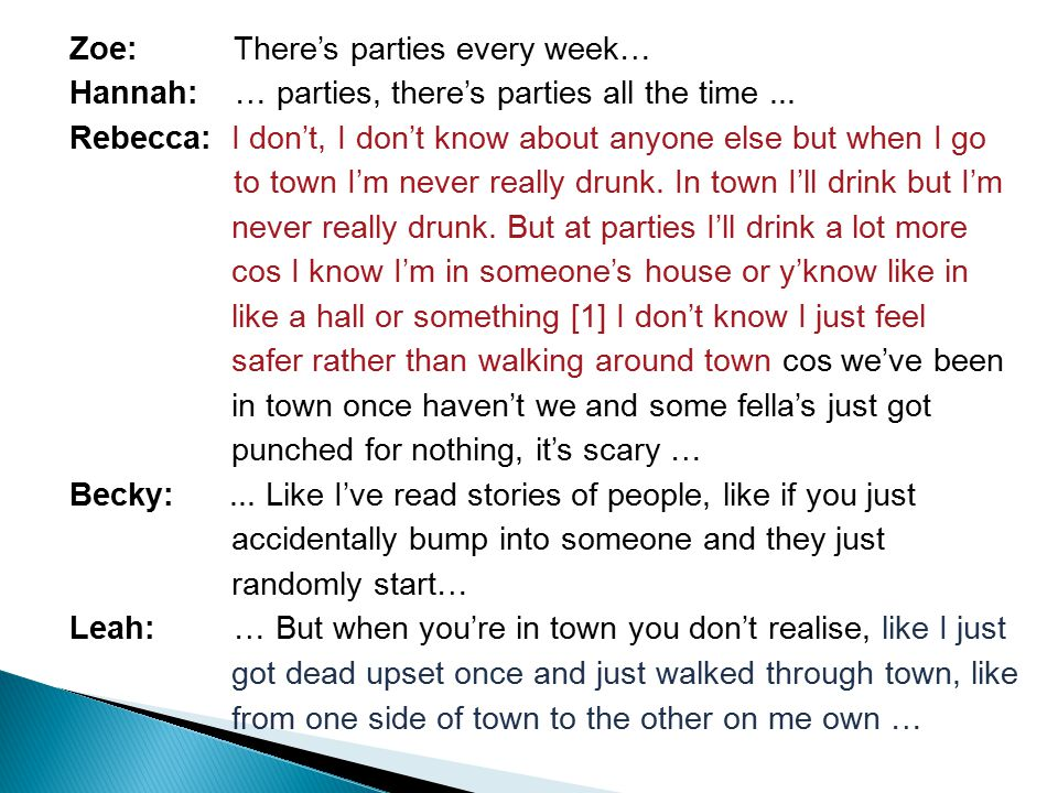 Zoe: There's parties every week… Hannah: … parties, there's parties all the time...