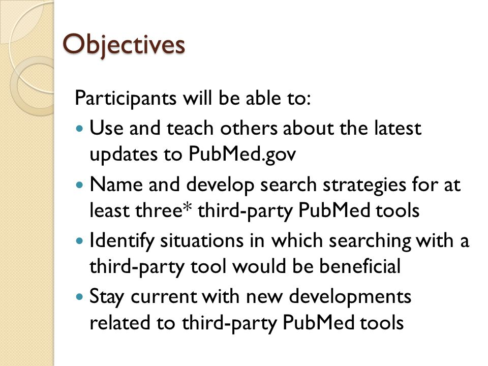 Agenda Introductions What's new with PubMed The PubMed API Case Studies Group Exercises Discussion Questions