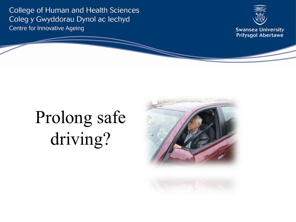 Prolong safe driving