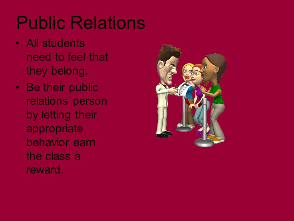 Public Relations All students need to feel that they belong.
