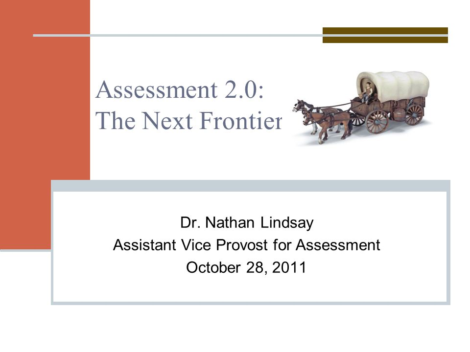 Assessment 2.0: The Next Frontier Dr.