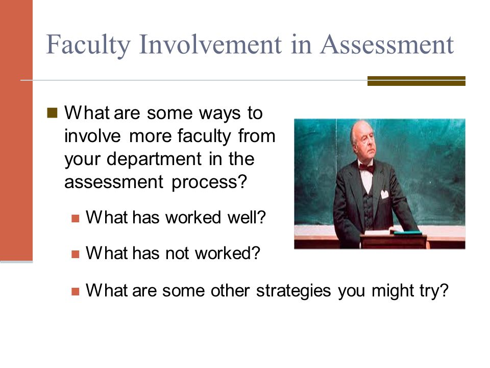 Faculty Involvement in Assessment What are some ways to involve more faculty from your department in the assessment process.