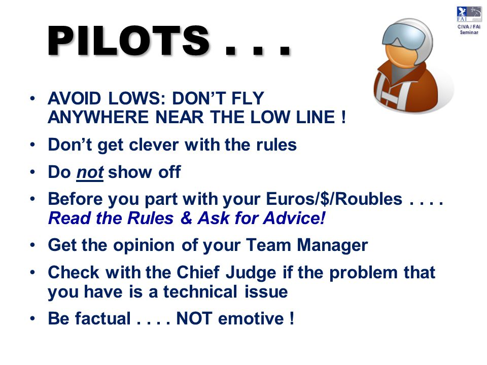 CIVA / FAI Seminar CIVA / FAI Seminar PILOTS... AVOID LOWS: DON'T FLY ANYWHERE NEAR THE LOW LINE .
