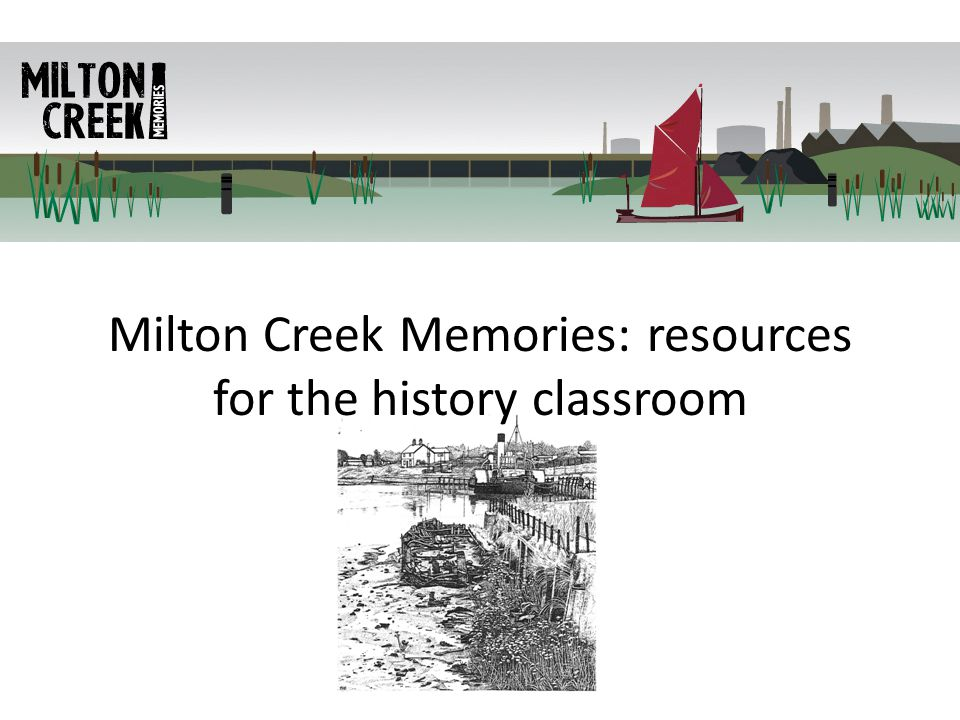 2 History and Geography Resources: how to use this pack The Milton Memories Project uses anecdotes, facts and opinions to bring the past alive and raise questions about the future.