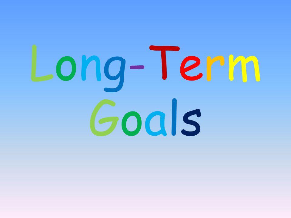 Long-TermGoalsLong-TermGoals