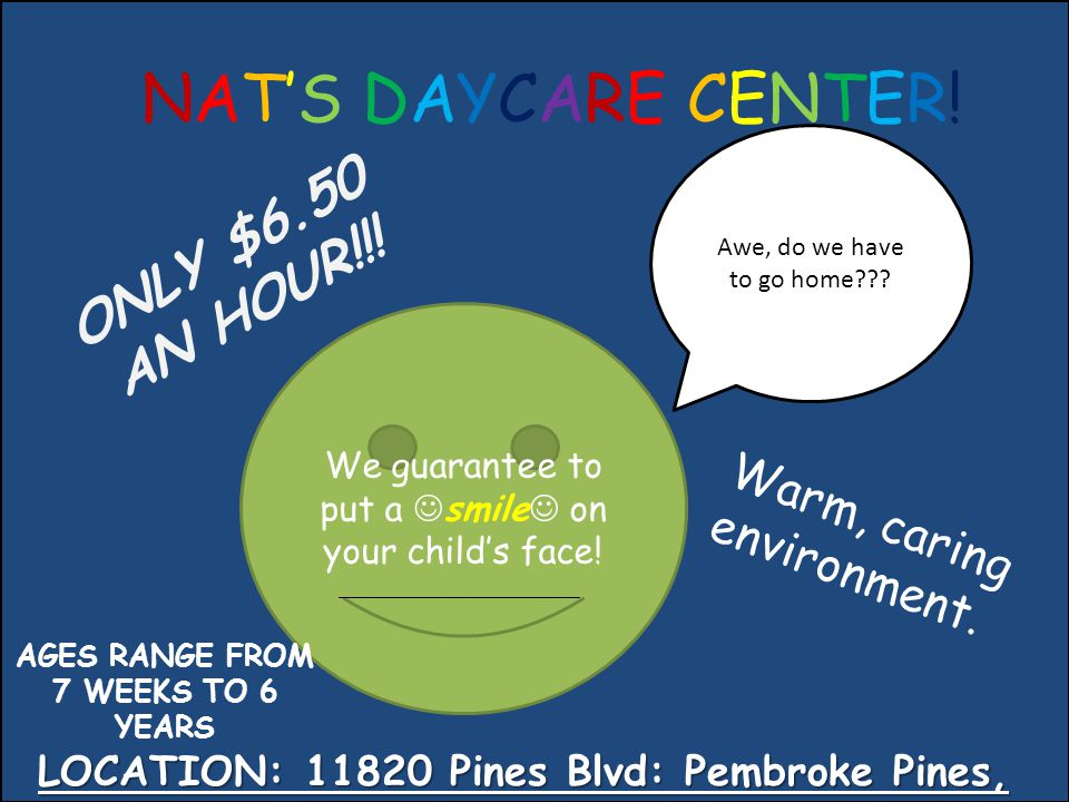 NAT'S DAYCARE CENTER!NAT'S DAYCARE CENTER. We guarantee to put a smile on your child's face.