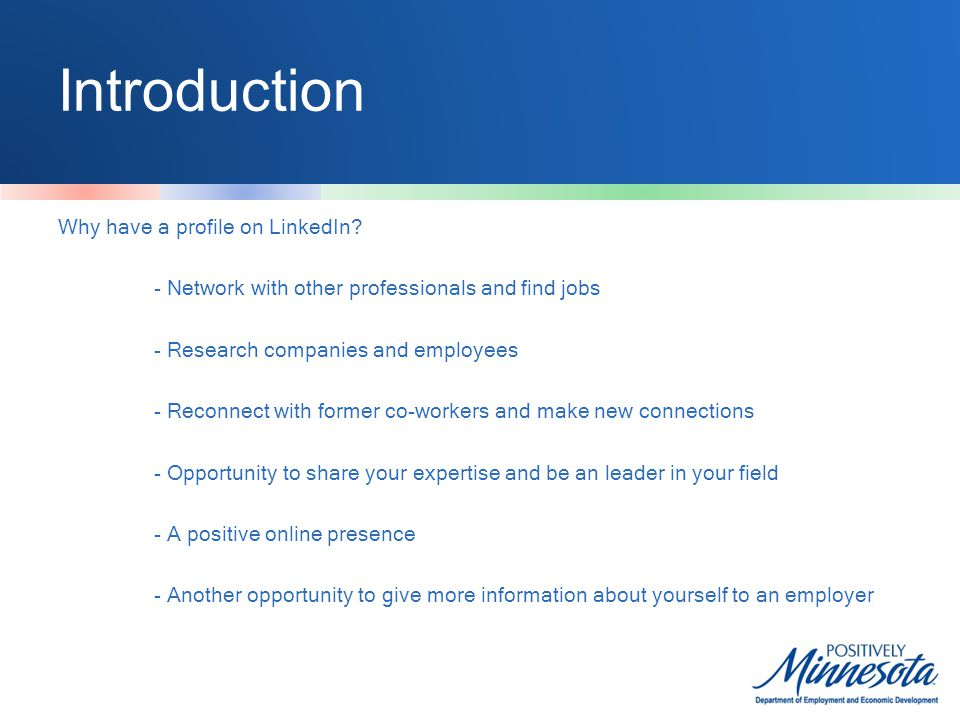 Introduction Why have a profile on LinkedIn.