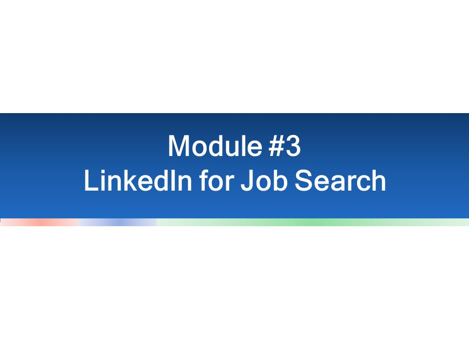 Module #3 LinkedIn for Job Search