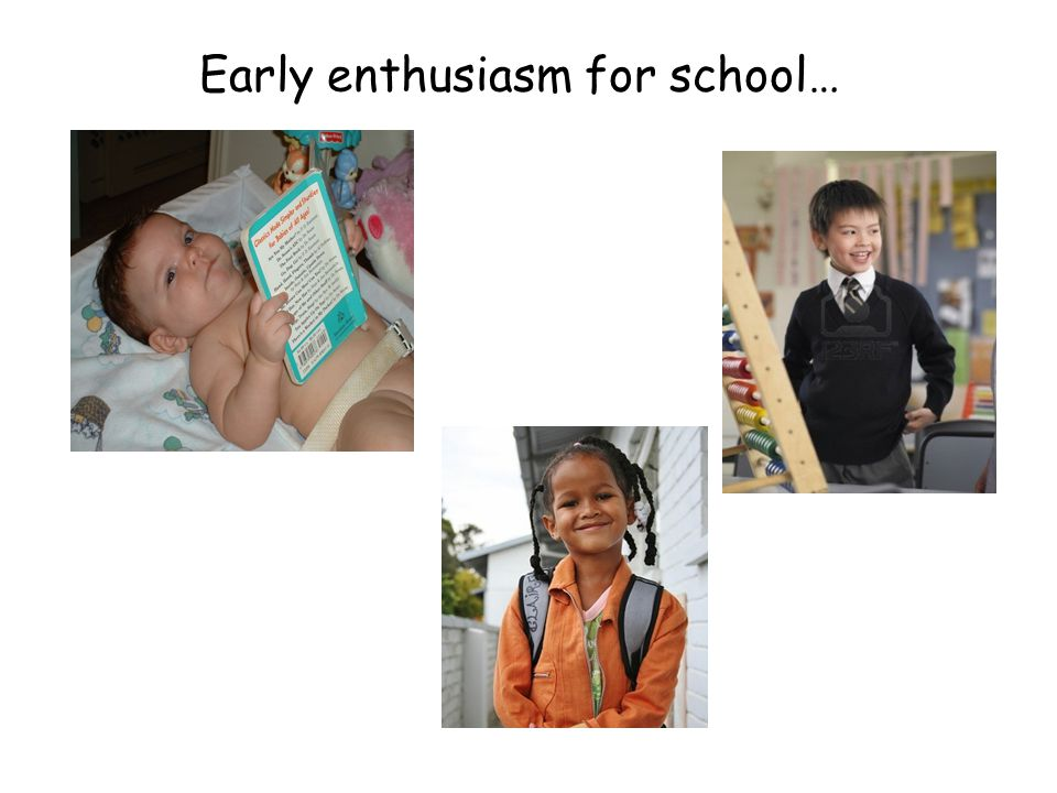 Early enthusiasm for school…