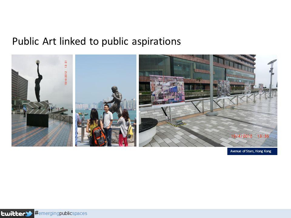 Public Art linked to public aspirations Avenue of Stars, Hong Kong # emergingpublicspaces