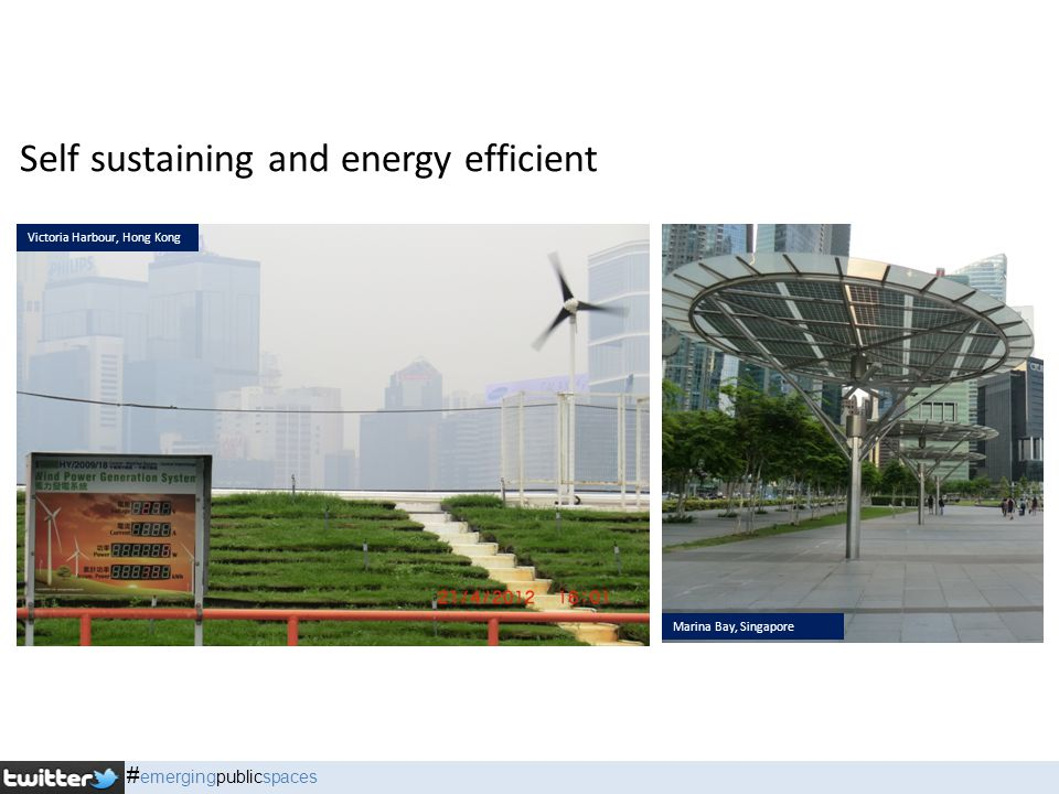 Self sustaining and energy efficient Victoria Harbour, Hong Kong Marina Bay, Singapore # emergingpublicspaces