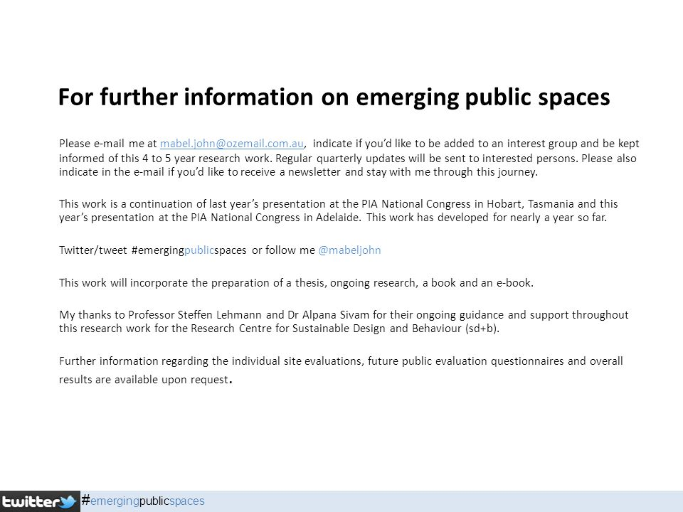 For further information on emerging public spaces Please e-mail me at mabel.john@ozemail.com.au, indicate if you'd like to be added to an interest group and be kept informed of this 4 to 5 year research work.