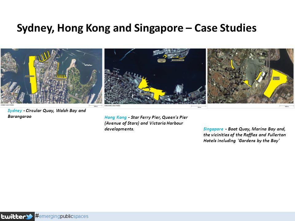 Sydney, Hong Kong and Singapore – Case Studies Sydney - Circular Quay, Walsh Bay and Barangaroo Hong Kong - Star Ferry Pier, Queen's Pier (Avenue of S