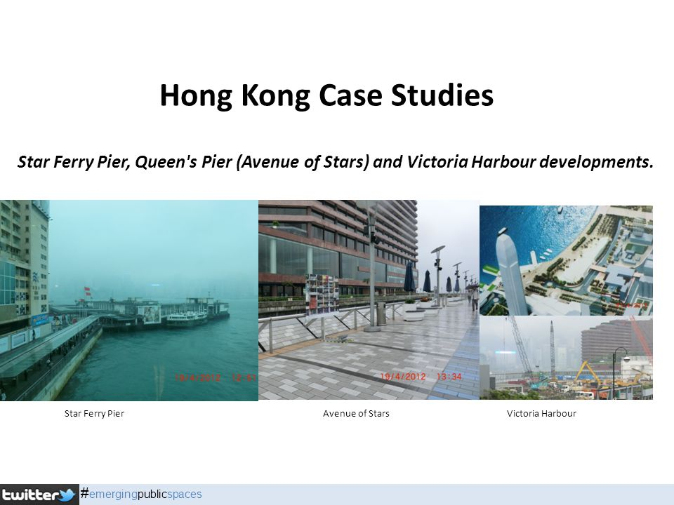 Hong Kong Case Studies Star Ferry Pier, Queen's Pier (Avenue of Stars) and Victoria Harbour developments. Star Ferry PierAvenue of StarsVictoria Harbo