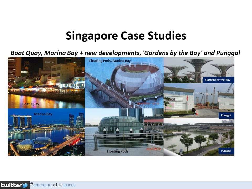 Singapore Case Studies Boat Quay, Marina Bay + new developments, Gardens by the Bay and Punggol Boat Quay Marina Bay Floating Pods, Marina Bay Floating Pods Gardens by the Bay Punggol # emergingpublicspaces