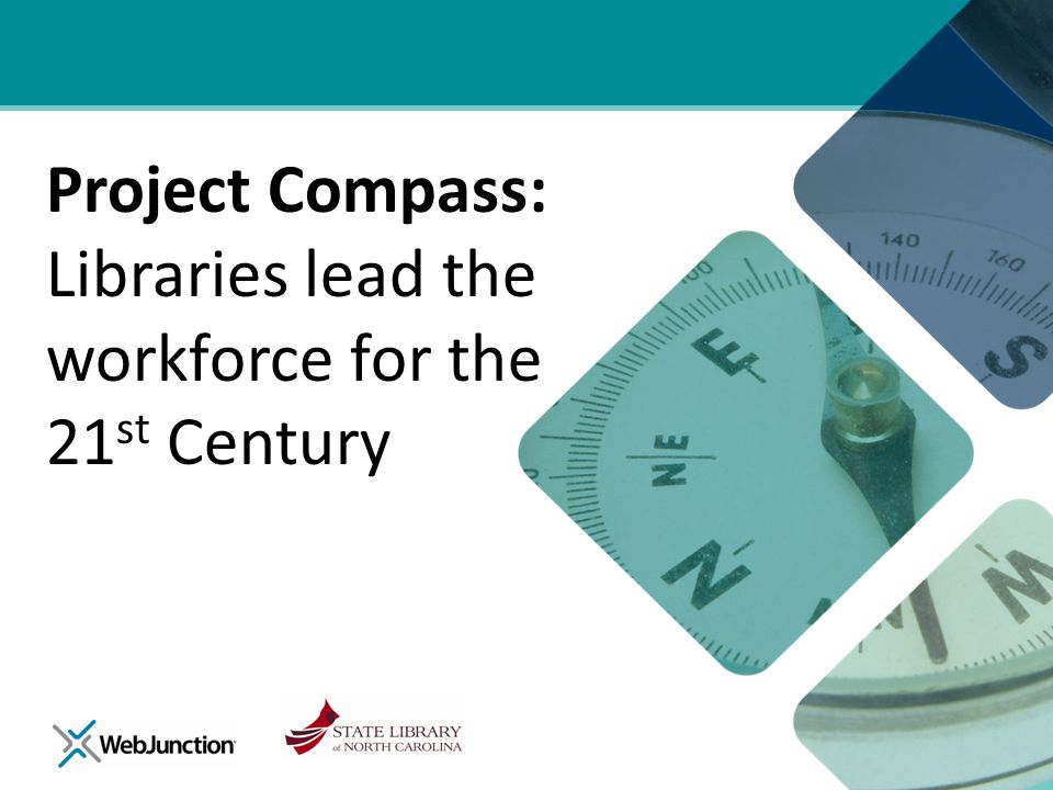 Project Compass is a partnership between WebJunction and the State Library of North Carolina.
