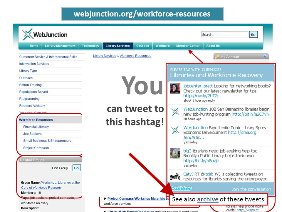 webjunction.org/workforce-resources See Member Center for help with: setting up an account, posting to discussions, creating documents. You can tweet