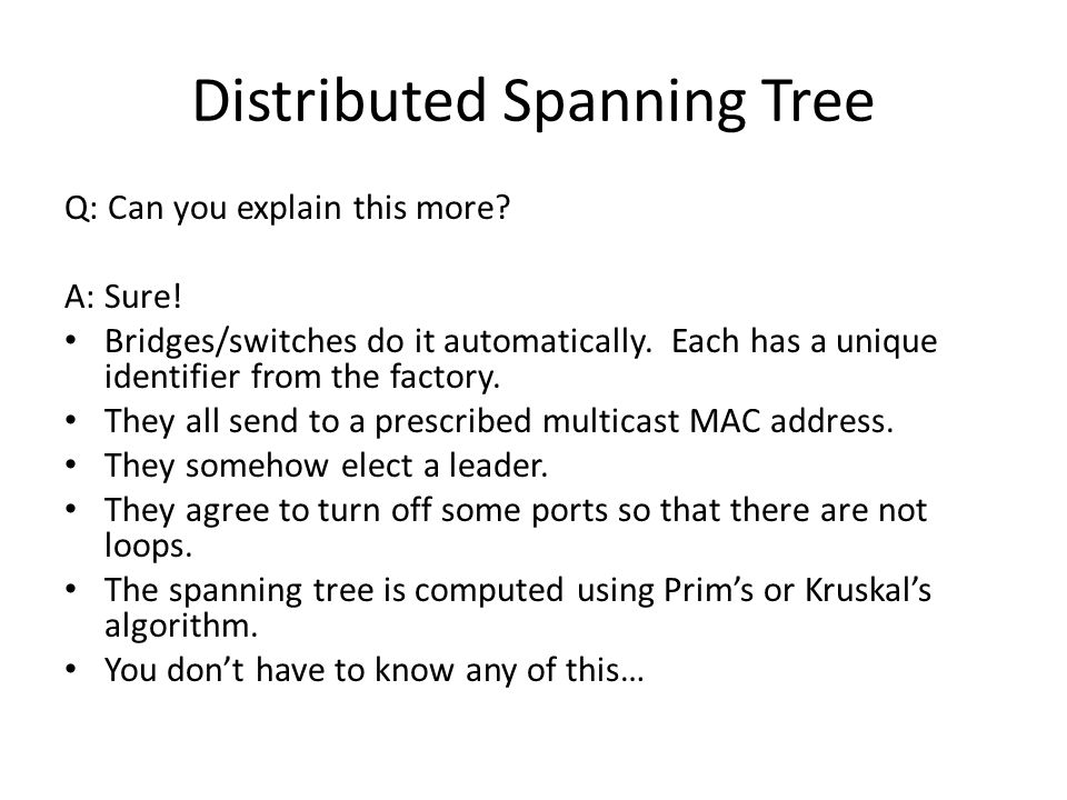 Distributed Spanning Tree Q: Can you explain this more.