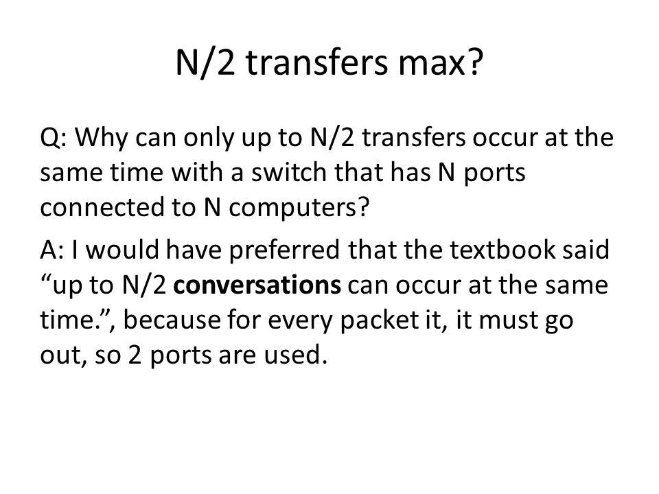 N/2 transfers max.