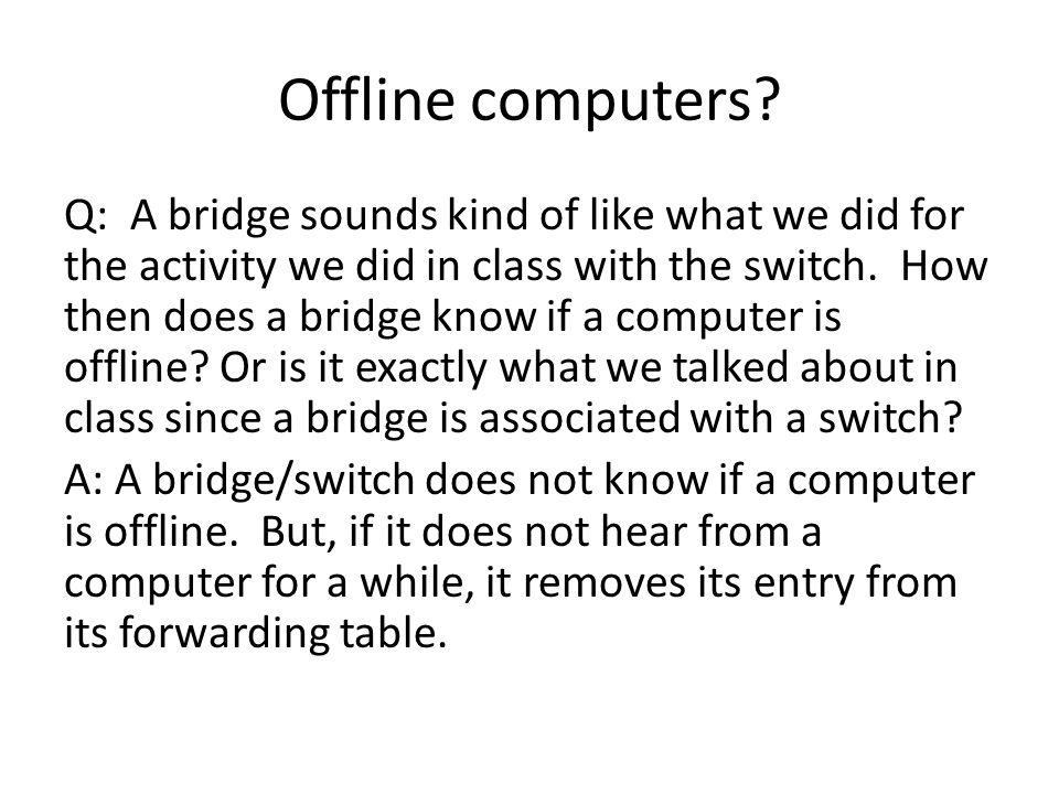 Offline computers.