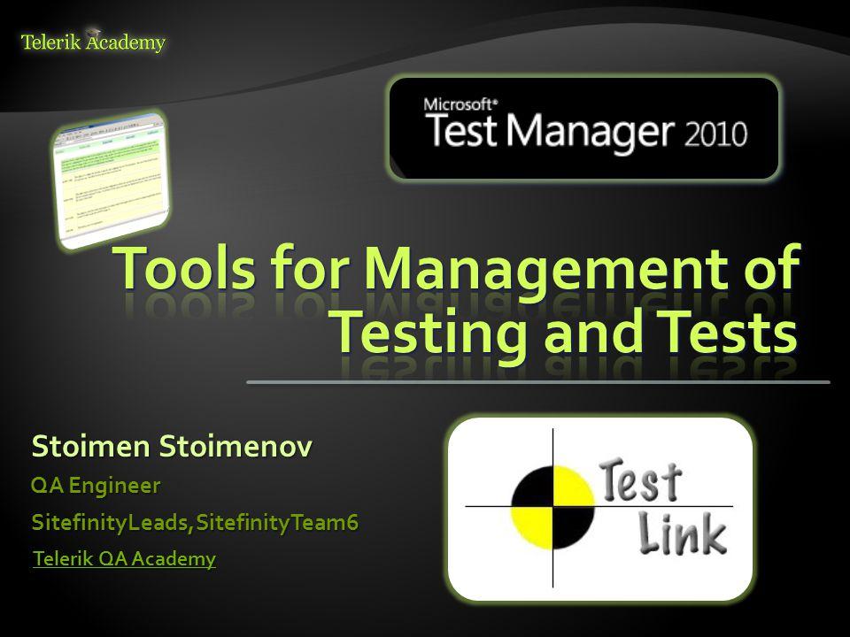 Stoimen Stoimenov QA Engineer SitefinityLeads,SitefinityTeam6 Telerik QA Academy Telerik QA Academy