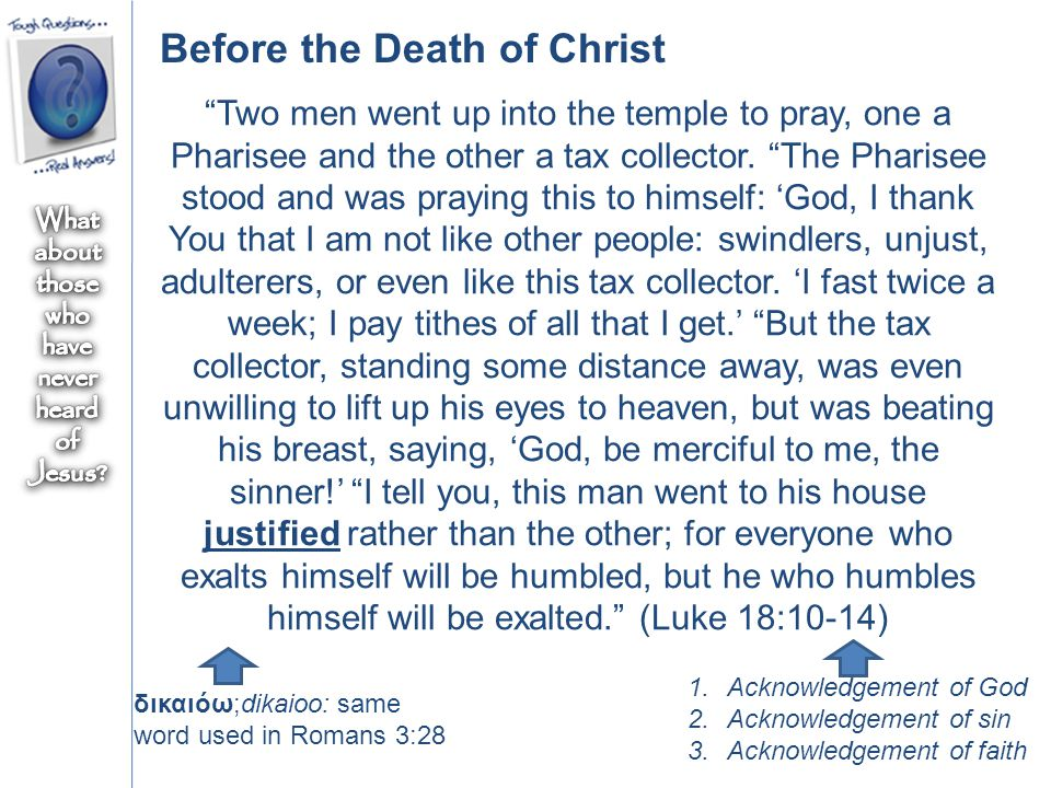 """Two men went up into the temple to pray, one a Pharisee and the other a tax collector. ""The Pharisee stood and was praying this to himself: 'God, I t"