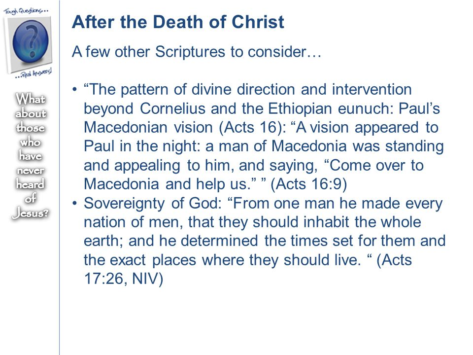 "A few other Scriptures to consider… ""The pattern of divine direction and intervention beyond Cornelius and the Ethiopian eunuch: Paul's Macedonian vis"
