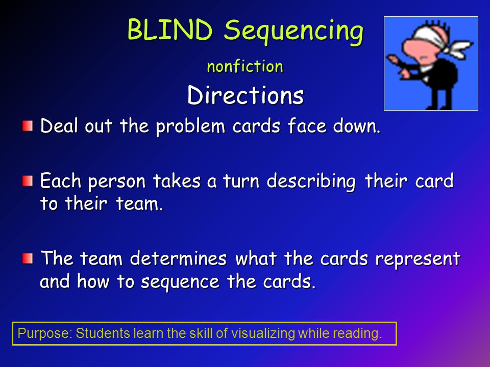 BLIND Sequencing nonfiction Directions Deal out the problem cards face down.