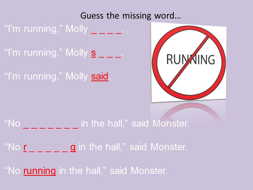 Guess the missing word… I'm running, Molly _ _ _ _.