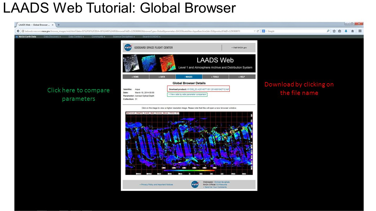LAADS Web Tutorial: Global Browser Download by clicking on the file name Click here to compare parameters