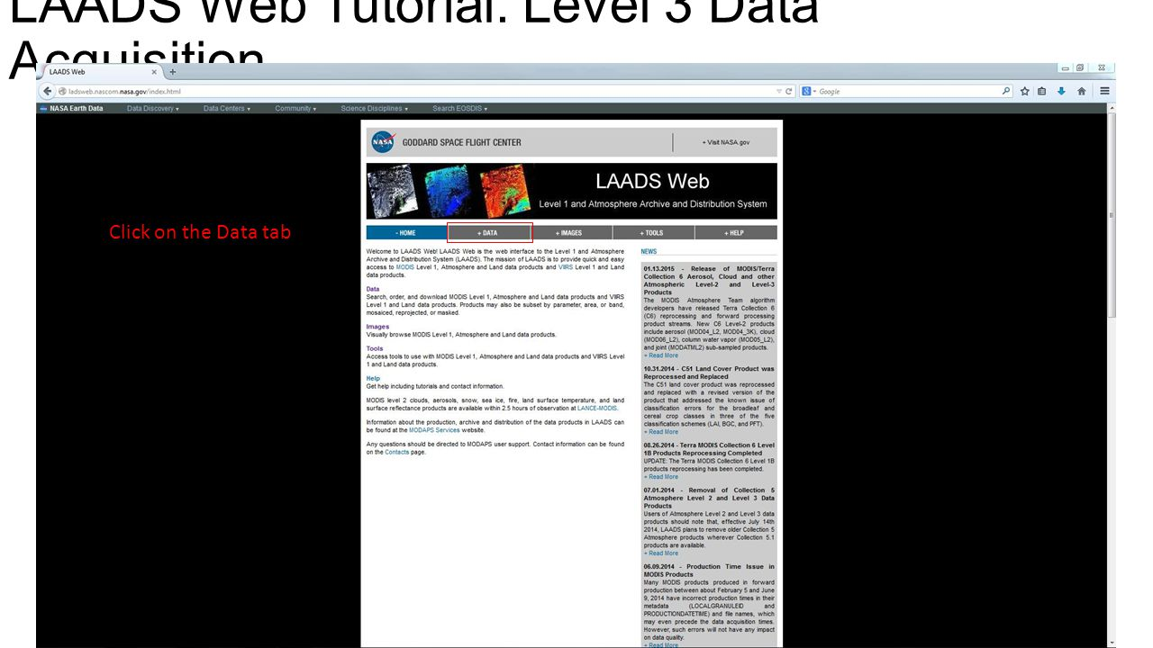 LAADS Web Tutorial: Level 3 Data Acquisition Click on the Data tab