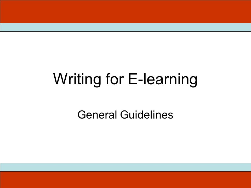 Writing for E-learning General Guidelines